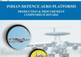 Indian Defence Aero Platforms Production & Procurement Compendium 2015-16